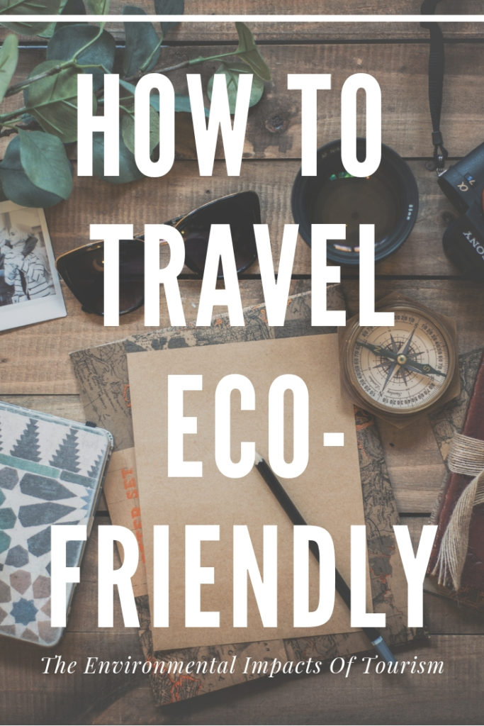 Environmental Impacts of Tourism - Travel Eco Friendly